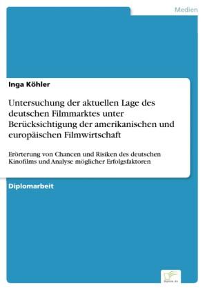 Untersuchung der aktuellen Lage des deutschen Filmmarktes unter Berücksichtigung der amerikanischen und europäischen Filmwirtschaft