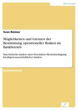 Möglichkeiten und Grenzen der Bestimmung operationeller Risiken im Bankbetrieb