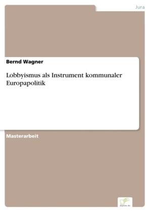 Lobbyismus als Instrument kommunaler Europapolitik