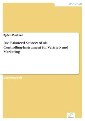 Die Balanced Scorecard als Controlling-Instrument für Vertrieb und Marketing