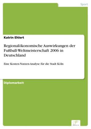 Regionalökonomische Auswirkungen der Fußball-Weltmeisterschaft 2006 in Deutschland