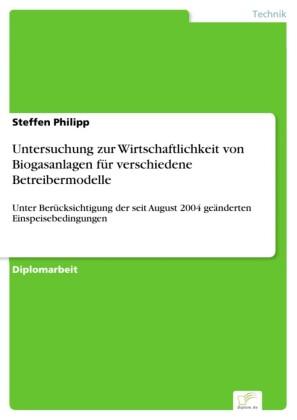 Untersuchung zur Wirtschaftlichkeit von Biogasanlagen für verschiedene Betreibermodelle