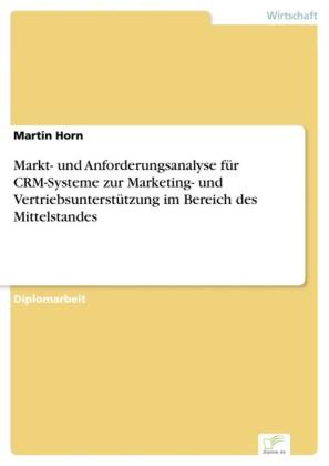 Markt- und Anforderungsanalyse für CRM-Systeme zur Marketing- und Vertriebsunterstützung im Bereich des Mittelstandes