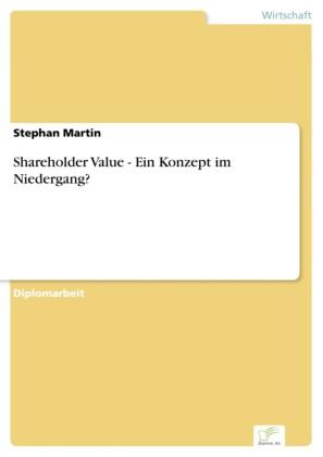 Shareholder Value - Ein Konzept im Niedergang?