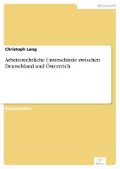 Arbeitsrechtliche Unterschiede zwischen Deutschland und Österreich