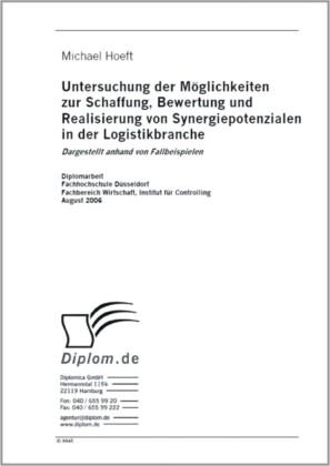 Untersuchung der Möglichkeiten zur Schaffung, Bewertung und Realisierung von Synergiepotenzialen in der Logistikbranche