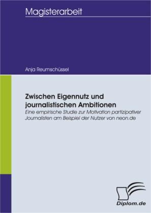 Zwischen Eigennutz und journalistischen Ambitionen