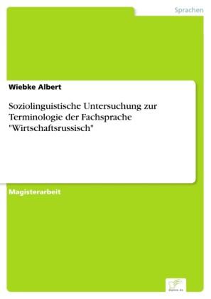 Soziolinguistische Untersuchung zur Terminologie der Fachsprache 'Wirtschaftsrussisch'