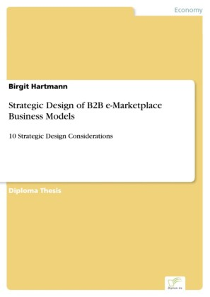 Strategic Design of B2B e-Marketplace Business Models