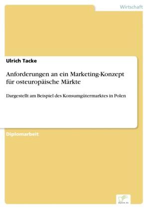 Anforderungen an ein Marketing-Konzept für osteuropäische Märkte