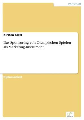 Das Sponsoring von Olympischen Spielen als Marketing-Instrument