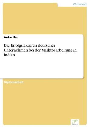 Die Erfolgsfaktoren deutscher Unternehmen bei der Marktbearbeitung in Indien