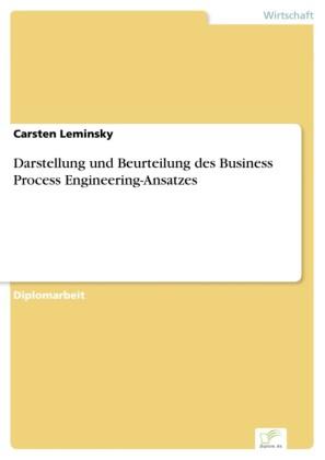 Darstellung und Beurteilung des Business Process Engineering-Ansatzes
