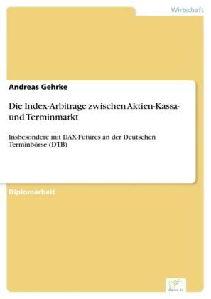 Die Index-Arbitrage zwischen Aktien-Kassa- und Terminmarkt