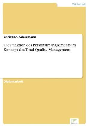 Die Funktion des Personalmanagements im Konzept des Total Quality Management