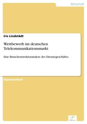 Wettbewerb im deutschen Telekommunikationsmarkt