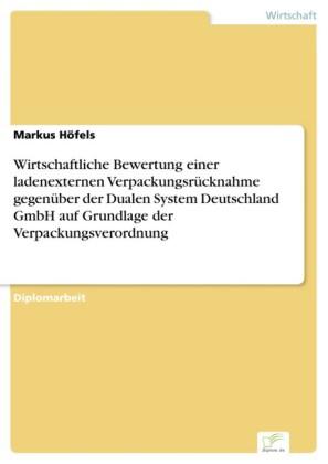 Wirtschaftliche Bewertung einer ladenexternen Verpackungsrücknahme gegenüber der Dualen System Deutschland GmbH auf Grundlage der Verpackungsverordnung