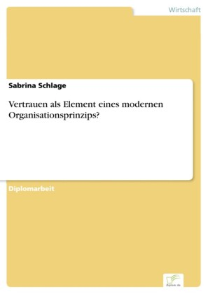 Vertrauen als Element eines modernen Organisationsprinzips?