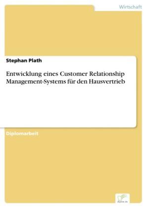 Entwicklung eines Customer Relationship Management-Systems für den Hausvertrieb