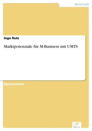 Marktpotenziale für M-Business mit UMTS
