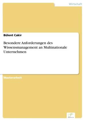 Besondere Anforderungen des Wissensmanagement an Multinationale Unternehmen