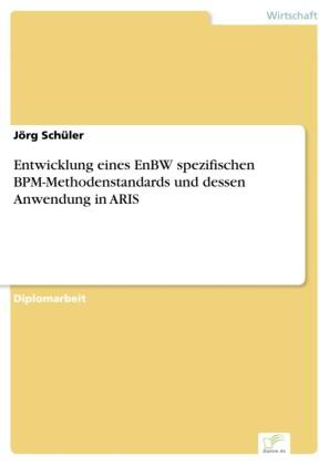 Entwicklung eines EnBW spezifischen BPM-Methodenstandards und dessen Anwendung in ARIS