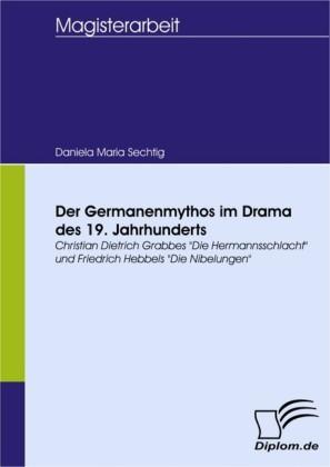 Der Germanenmythos im Drama des 19. Jahrhunderts