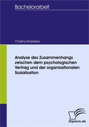 Analyse des Zusammenhangs zwischen dem psychologischen Vertrag und der organisationalen Sozialisation