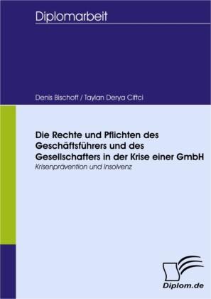 Die Rechte und Pflichten des Geschäftsführer und des Gesellschafters in der Krise einer GmbH