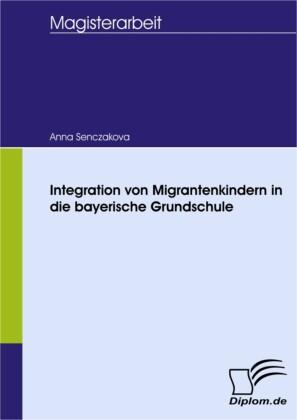 Integration von Migrantenkindern in die bayerische Grundschule
