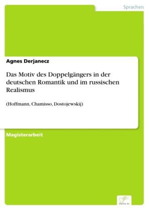Das Motiv des Doppelgängers in der deutschen Romantik und im russischen Realismus