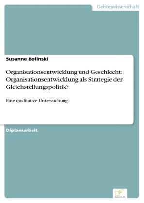 Organisationsentwicklung und Geschlecht: Organisationsentwicklung als Strategie der Gleichstellungspolitik?