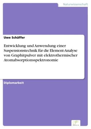 Entwicklung und Anwendung einer Suspensionstechnik für die Element-Analyse von Graphitpulver mit elektrothermischer Atomabsorptionsspektronomie