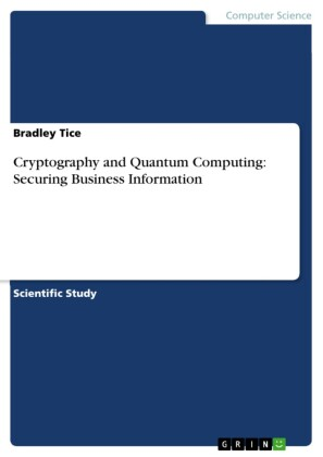 Cryptography and Quantum Computing: Securing Business Information
