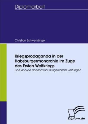 Kriegspropaganda in der Habsburgermonarchie im Zuge des Ersten Weltkriegs
