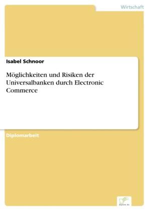 Möglichkeiten und Risiken der Universalbanken durch Electronic Commerce