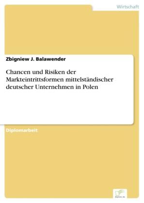 Chancen und Risiken der Markteintrittsformen mittelständischer deutscher Unternehmen in Polen