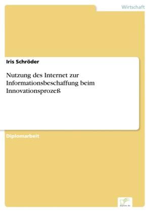 Nutzung des Internet zur Informationsbeschaffung beim Innovationsprozeß