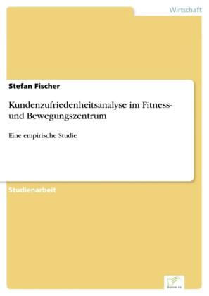 Kundenzufriedenheitsanalyse im Fitness- und Bewegungszentrum