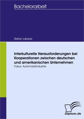 Interkulturelle Herausforderungen bei Kooperationen zwischen deutschen und amerikanischen Unternehmen