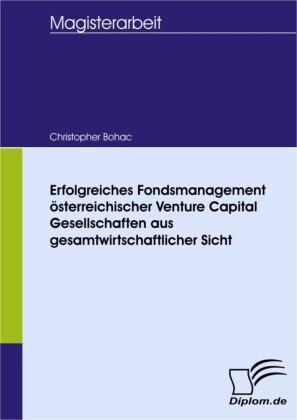 Erfolgreiches Fondsmanagement, österreichischer Venture Capital Gesellschaften, aus gesamtwirtschaftlicher Sicht