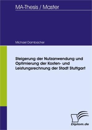 Steigerung der Nutzanwendung und Optimierung der Kosten- und Leistungsrechnung der Stadt Stuttgart