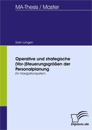 Operative und strategische (Vor-) Steuerungsgrößen der Personalplanung