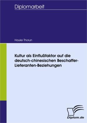 Kultur als Einflußfaktor auf die deutsch-chinesischen Beschaffer-Lieferanten-Beziehungen
