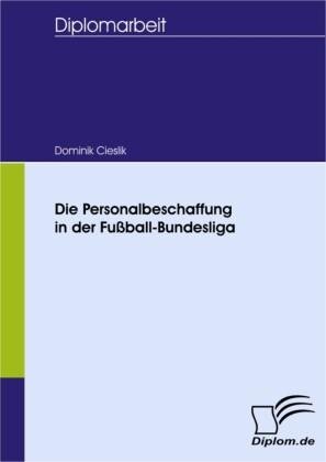 Die Personalbeschaffung in der Fußball-Bundesliga