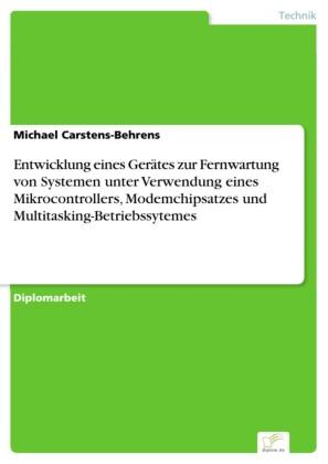 Entwicklung eines Gerätes zur Fernwartung von Systemen unter Verwendung eines Mikrocontrollers, Modemchipsatzes und Multitasking-Betriebssytemes