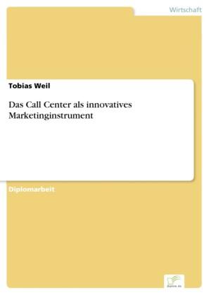 Das Call Center als innovatives Marketinginstrument