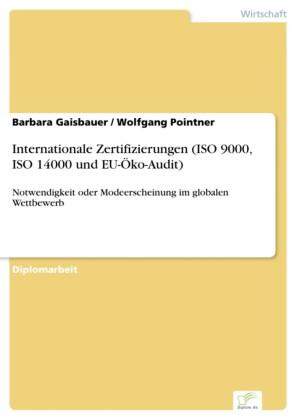 Internationale Zertifizierungen (ISO 9000, ISO 14000 und EU-Öko-Audit)