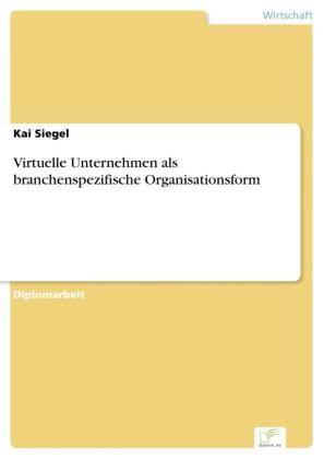 Virtuelle Unternehmen als branchenspezifische Organisationsform