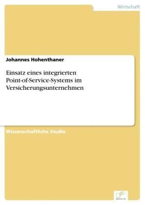 Einsatz eines integrierten Point-of-Service-Systems im Versicherungsunternehmen